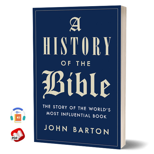 A History of the Bible: The Story of the World's Most Influential Book