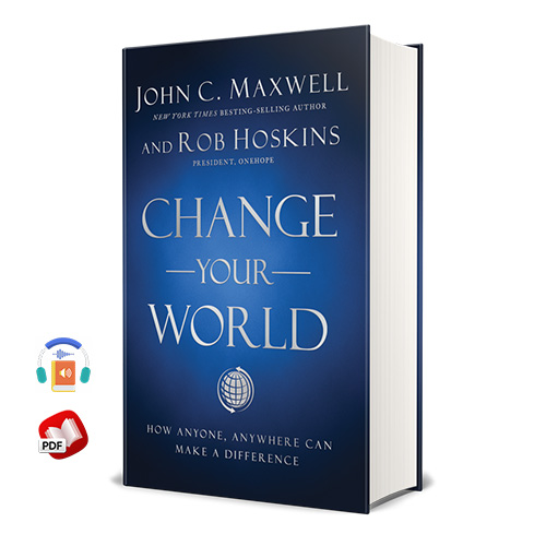 Change Your World by John C. Maxwell