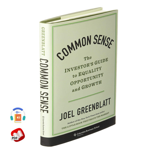 Common Sense: The Investor's Guide to Equality, Opportunity and Growth