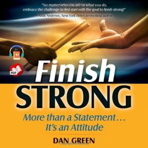 Finish Strong by Dan Green