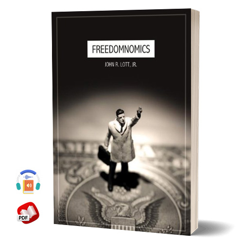 Freedomnomics: Why the Free Market Works and Freaky Theories Don't