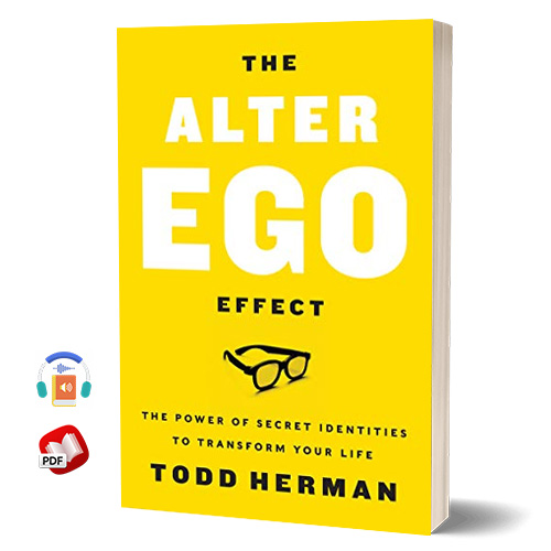 The Alter Ego Effect by Todd Herman