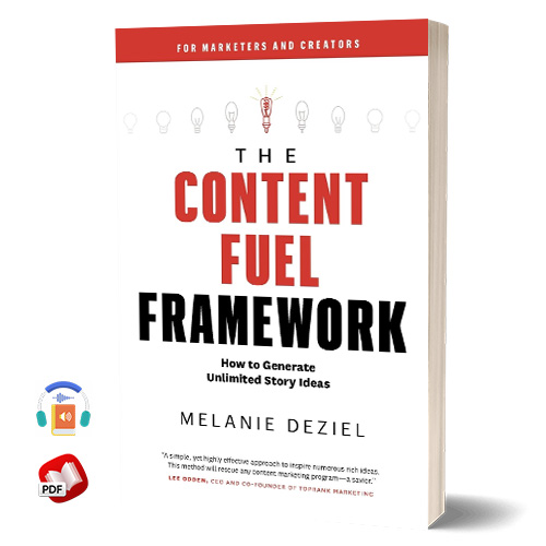 The Content Fuel Framework: How to Generate Unlimited Story Ideas