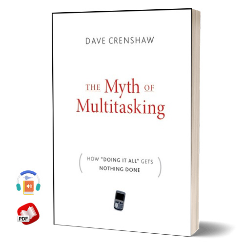 """The Myth of Multitasking: How """"Doing It All"""" Gets Nothing Done"""
