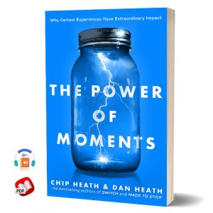 The Power of Moments - Chip and Dan Heath