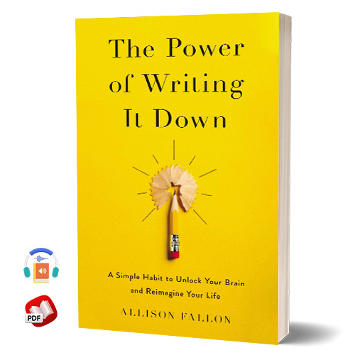 The Power of Writing It Down by Allison Fallon