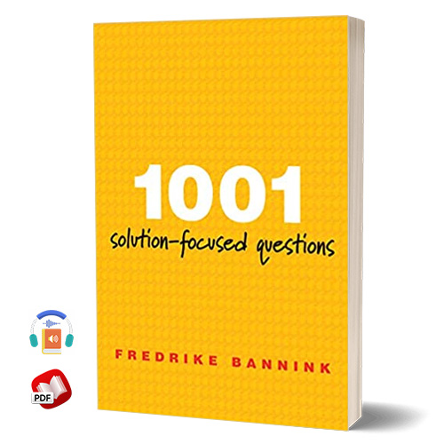 1001 Solution-Focused Questions: Handbook for Solution-Focused Interviewing