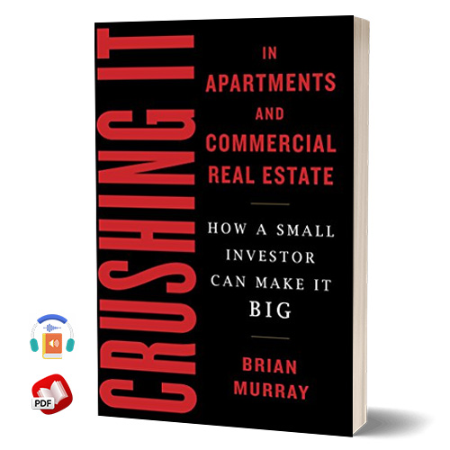 Crushing It in Apartments and Commercial Real Estate