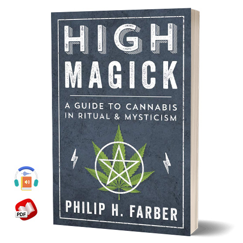 High Magick: A Guide to Cannabis in Ritual and Mysticism