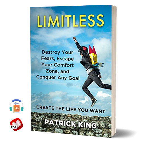 Limitless: Destroy Your Fears, Escape Your Comfort Zone, and Conquer Any Goal