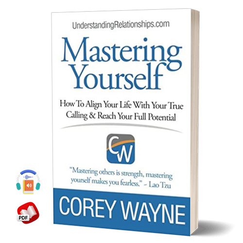 Mastering Yourself, How To Align Your Life With Your True Calling and Reach Your Full Potential
