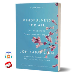 Mindfulness for All The Wisdom to Transform the World