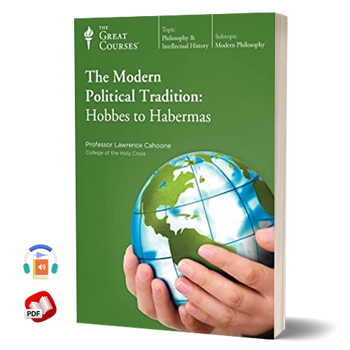 The Great Courses: The Modern Political Tradition: Hobbes to Habermas