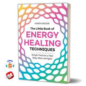 The Little Book of Energy Healing Techniques