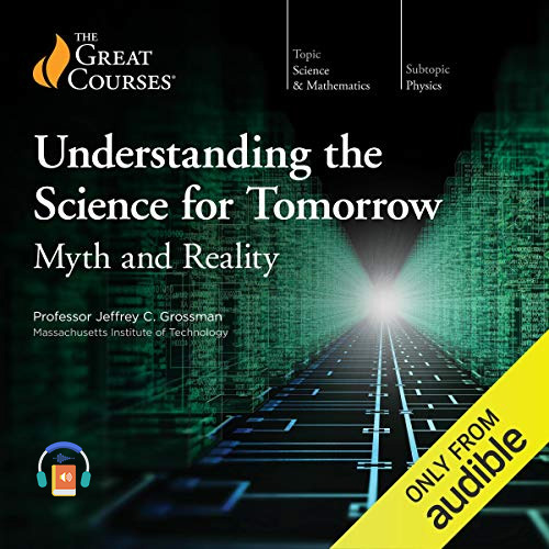 Understanding the Science for Tomorrow: Myth and Reality