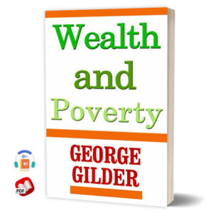 Wealth and Poverty by George F. Gilder