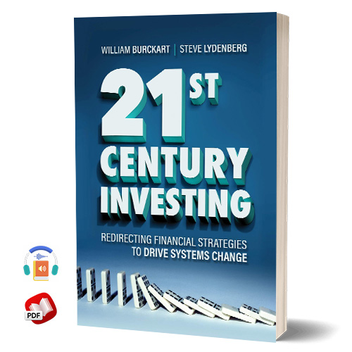 21st Century Investing: Redirecting Financial Strategies to Drive Systems Change