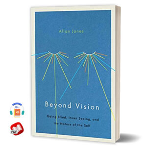 Beyond Vision: Going Blind