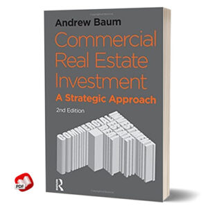 Commercial Real Estate Investment, Second Edition: A Strategic Approach