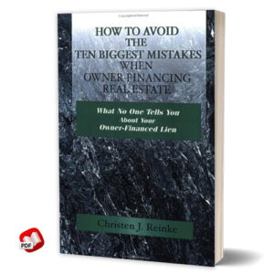How to Avoid the 10 Biggest Mistakes When Owner Financing Real Estate