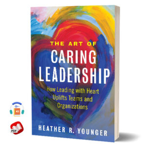 The Art of Caring Leadership