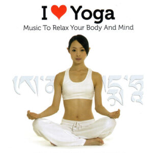 I Love Yoga (Music To Relax Your Body And Mind) 3CDs